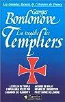 La tragédie des Templiers par Bordonove