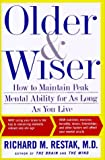 Older and Wiser: How to Maintain Peak Mental Ability for As Long As You Live (0684829762) by Restak, Richard M.