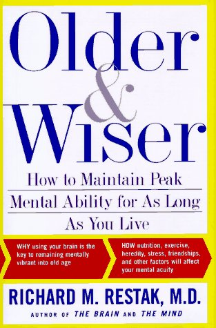 Image for Older and Wiser : How to Maintain Peak Mental Ability for As Long As You Live