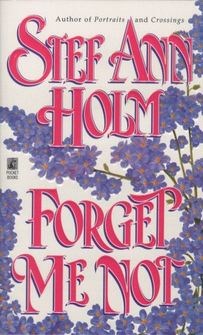 Forget Me Not, Stef Ann Holm