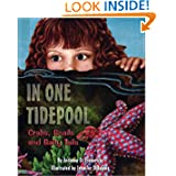 In One Tidepool: Crabs, Snails, and Salty Tails (Sharing Nature With Children Book)