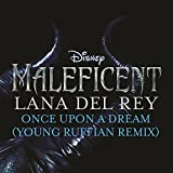 Once Upon a Dream (From Maleficent/Young Ruffian Remix)