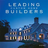 Leading Custom Home Builders (The Perfect Home)