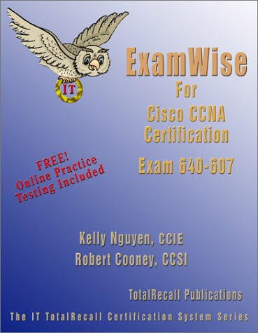 Examwise for Cisco CCNA Cisco Certified Network Associate Exam 640-607 (with Online Exam)
