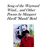 SONG OF THE WAYWARD WIND and Other Poemsby Margaret Havill Reid