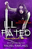 Ill Fated: A Maurin Kincaide Series Novel (The Maurin Kincaide Series Book 5) by Rachel Rawlings