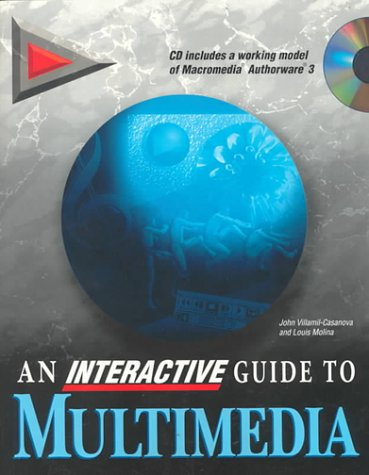 Interactive Guide to Multimedia, An, Que Education & Training, John Villamil-Casanova, Louis Molina