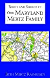img - for Roots and Shoots of Our Maryland Mertz Family book / textbook / text book