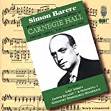 Simon Barere: Live Recordings at Carnegie Hall, Vol. 3