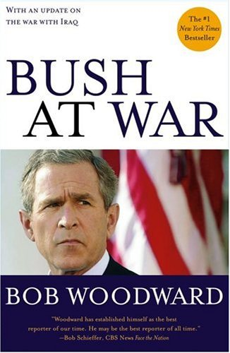 Bush at War, BOB WOODWARD