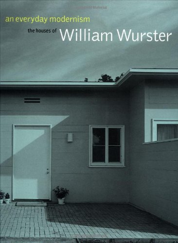 An Everyday Modernism: The Houses Of William Wurster front-996546