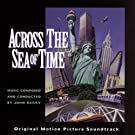 Across The Sea Of Time Original Motion Picture Soundtrack [Clean]