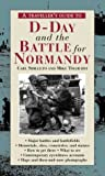 A Traveler's Guide to D-Day and the Battle for Normandy (The Traveller�s Guides to the Battles & Battlefields of WWII)