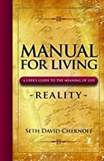 Manual For Living: REALITY, A User's Guide to the Meaning o