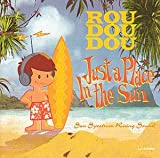 Rou Dou Dou Just a Place in the Sun