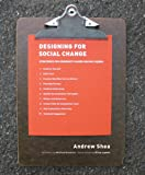 img - for Designing For Social Change: Strategies for Community-Based Graphic Design (Design Briefs) book / textbook / text book