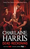 Charlaine Harris Dead Reckoning: A True Blood Novel (Sookie Stackhouse 11)