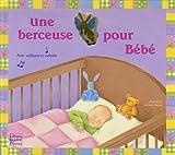 echange, troc Sabine Minssieux, Lucy Barnard - Une berceuse pour Bébé