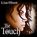 The Touch Audiobook by Lisa Olsen Narrated by Andi Arndt