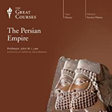 The Persian Empire Lecture by  The Great Courses Narrated by Professor John W. Lee