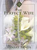 The Perfect Wife (0786283416) by Lynsay Sands