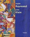 Marie Raymond / Yves Klein (French Edition)