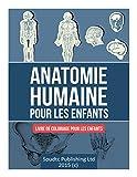 Anatomie humaine pour les enfants: Livre de coloriage pour les enfants...