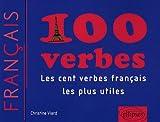 echange, troc Christine Viard - 100 Verbes les Cent Verbes Français les Plus Utiles & les Plus Utilises