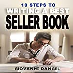10 Steps to Writing a Best Seller Book | Giovanni Dangel
