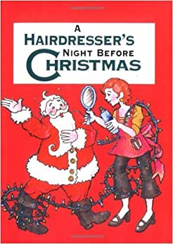 Hairdresser's Night Before Christmas, A (Night Before Christmas (Gibbs