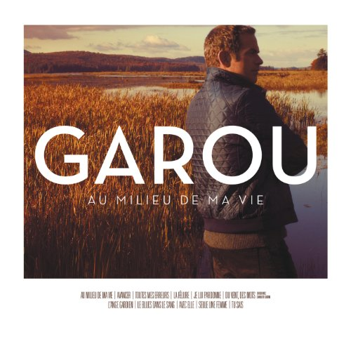 Garou - Au Milieu De Ma Vie (Version Deluxe) - Zortam Music