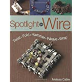 Spotlight On Wire ~ Melissa Cable