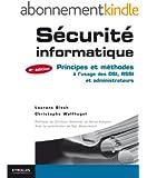 S�curit� informatique: Principes et m�thodes � l'usage des DSI, RSSI et administrateurs