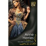The Lord's Forced Bride (Mills & Boon Historical)by Anne Herries