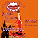 Undeadly: The Case Files of Dr. Matilda Schmidt, Paranormal Psychologist Audiobook by Cynthia St. Aubin Narrated by Hollie Jackson
