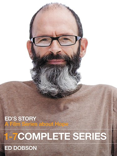 Ed's Story: A Film Series about Hope: 1-7 Complete Series