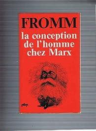 La Conception de l\'homme chez Marx par Erich Fromm