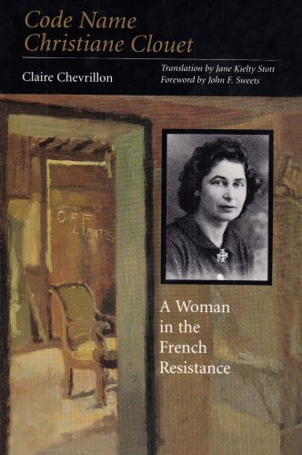 Code Name Christiane Clouet A Woman in the French Resistance089096694X