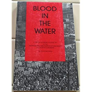 Blood in the Water: A History of District Lodge 751, International Association of Machinists and Aerospace Workers John McCann