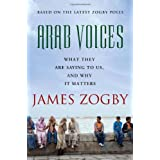 Arab Voices: What They Are Saying to Us, and Why it Mattersby James Zogby