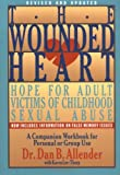 The Wounded Heart Workbook: A Companion Workbook for Personal or Group Use (0891096655) by Allender Ph.D., Dan B