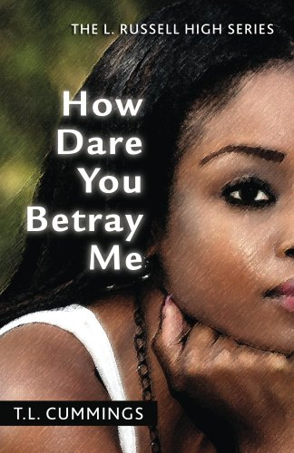 How Dare You Betray Me (The L. Russell High Series Book 1) PDF