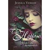 """The Hollow. Wahre Liebe ist unsterblichvon """"Jessica Verday"""""""