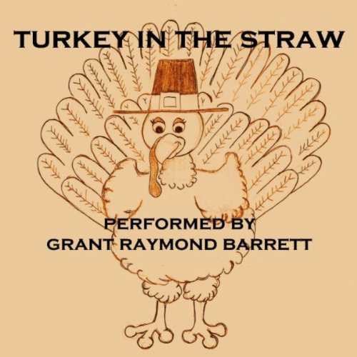 Turkey In The Straw - Early American Folk Song Popularized 1830s (Fun For Thanksgiving)