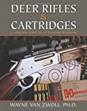 img - for Deer Rifles and Cartridges: A Complete Guide to All Hunting Situations book / textbook / text book