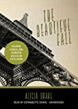 The Beautiful Fall:Fashion, Genius, and Glorious Excess in 1970s Paris (Library Edition)