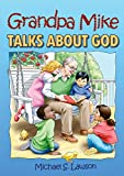 img - for Grandpa Mike Talks About God book / textbook / text book
