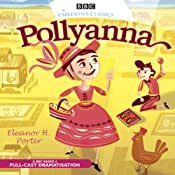 Pollyanna (Dramatised) | [Eleanor H. Porter]