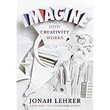 Imagine: How Creativity Worksby Jonah Lehrer