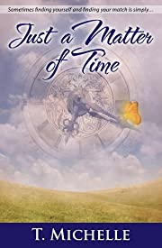 Just a Matter of Time: a Time Travel Romance